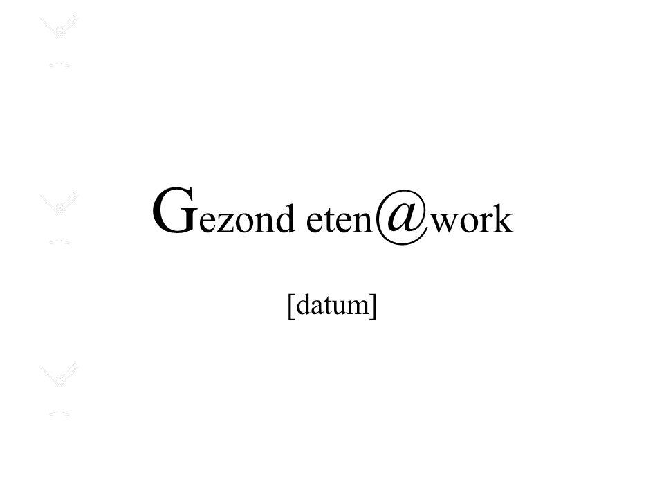 Gezond eten@work [datum]